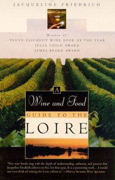 The Wine and Food Guide to the Loire Frances Royal River Veuve ClicquotWine Book of the Year * Want to know more, click on the image. (This is an affiliate link)