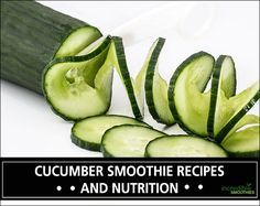 Cucumber Smoothie Recipes and Nutrition