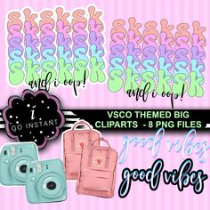 VSCO themed cliparts,sksksk and i oop, good vibes, bag, polaroid, for stickers, for tshirt, instant download and print vsco girl must have