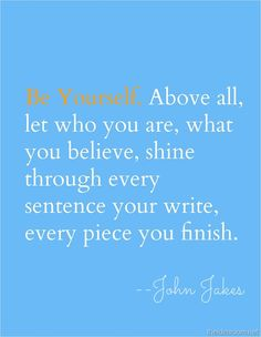 Be Yourself and shine :)