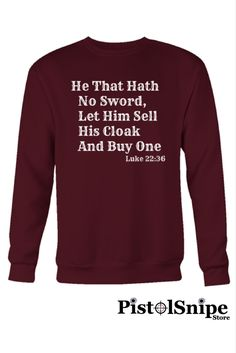 He That Hath No Sword | Luke 22:36 Crewneck Sweatshirt at $29.95