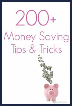 Over 200+ Money Saving Tips & Tricks including saving money on groceries, monthly bills, kids clothes and much, much more!