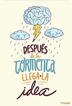 Después de la tormenta llega la idea. #digo #creatividad