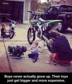 Boys never actually grow up. Their toys just get bigger and more expensive.