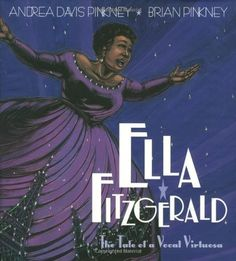 Ella Fitzgerald: The Tale of a Vocal Virtuosa -- picture biography of the great singer