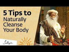 5 Tips to Naturally Cleanse Your Body at Home – Sadhguru Water (drink, but let it set over night because water absorbs emotions), Sunlight ~ Daily Nature, Daily Walks, Breathing Organic Food / Food is Manage Your Life / Self- Control Air is Natural Cleanse, Natural Healing, Health Articles, Health Tips, Cleanse Your Body, Purifier, Acupressure Points, Mystique, Yoga Meditation