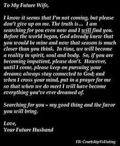Letter to my future wife.Your future husband Future Husband Quotes, To My Future Wife, Future Love, Husband Prayer, God Prayer, Daughter Quotes, Future Goals, Love Quotes, Inspirational Quotes