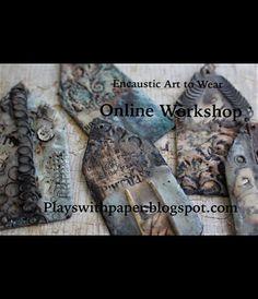 How to Create Beautiful Encaustic Art To Wear Online Workshop Tutorial