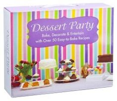 Dessert Party: Bake, Decorate, and Entertain With Over 50 Easy-to-Bake Recipes Hourglass Press http://www.amazon.com/dp/1435158083/ref=cm_sw_r_pi_dp_brKBvb1M6QZY6