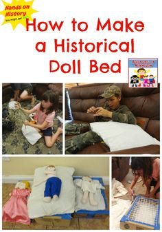how to make a historical doll bed pretend play doll bed World History Lessons, History For Kids, Us History, American History, Hands On Activities, Learning Activities, Homeschooling Resources, Play Based Learning, Learning Through Play