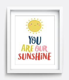 You Are Our Sunshine Quote Print | Printable Wall Art, Nursery Print, Instant Download Printable Art, Kids Wall Art, Home Decor, Kids Art