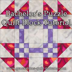 "Bachelor's Puzzle Quilt Block, Pattern and detailed instructions in 3 sizes, 7-1/2"", 15"" and 30"""