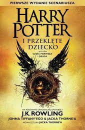 Harry Potter i Przeklęte Dziecko Część pierwsza i druga (Pierwsze wydanie scenariusza)