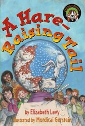 A Hare-Raising Tale, written by Elizabeth Levy, illustrated by Mordicai Gerstein