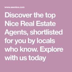 Discover the top Nice Real Estate Agents, shortlisted for you by locals who know. Explore with us today