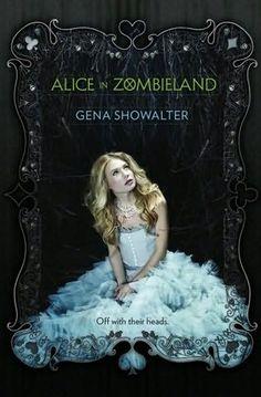 Alice in Zombieland  - Gena Showalter   (White Rabbit Chronicles, book 1)    by    Gena Showalter