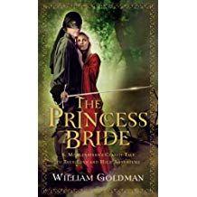 The Princess Bride S Morgenstern S Classic Tale Of True Love And High Adventure Princess Bride Book Girl Bride