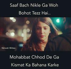 Mohabbat chhod de kismat ka bahana karke So Much Love, What Is Love, Hindi Qoutes, Bindas Log, Caring Too Much, Dear Diary, Jokes Quotes, Poetry Quotes, Haiku