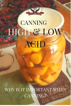 It is very important to know the difference between high acid and low acid foods.