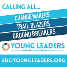 UN launches worldwide search for exceptional Young Leaders to help achieve Sustainable Development Goals