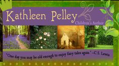 """One day you may be old enough to enjoy fairy tales again."" -C.S. Lewis Kathleen T Pelley, Children's Author http://kathleenpelley.com/"