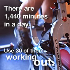 There are 1,440 minutes in a day. Use 30 of them WORKING OUT.