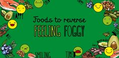 Foods to reserve feeling #foggy #emotions