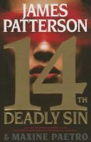 14th deadly sin by James Patterson & Maxine Paetro. A video of a shocking crime surfaces, casting suspicion on a San Francisco detective's colleagues.  #1 May 24