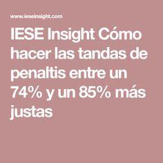 IESE Insight Cómo hacer las tandas de penaltis entre un 74% y un 85% más justas