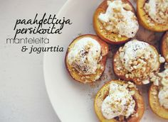 Syötävän hyvä: PAAHDETTUJA PERSIKOITA, MANTELEITA JA JOGURTTIA