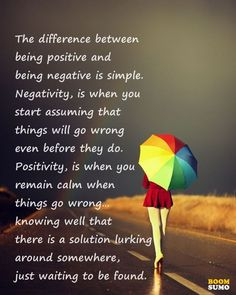 Inspirational Quotes About Being Positive And Being Negative - BoomSumo Quotes