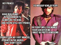 ....i love Prince though, chill out