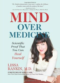 Mind Over Medicine: Scientific Proof That You Can Heal Yourself by Lissa Rankin,http://www.amazon.com/dp/1401939988/ref=cm_sw_r_pi_dp_ruf1sb0EA5QJZXG5