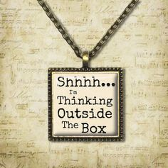 Shhh...I'm Thinking Outside the Box  Quote by ShakespearesSisters, $9.00