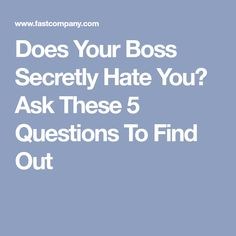 Does Your Boss Secretly Hate You? Ask These 5 Questions To Find Out  [Allmoneymakingideas.com] Financial freedom | Financial independence | freelance | investment | income streams | Ideas to make money | money making ideas | dream job | high salary | earn money | earn extra money | start a blog | make money at home | how to make extra money | income ideas | income security | Financial literacy | passive income | jobs of the future | job security | freelancing | Start a business | investing