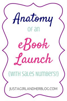 Anatomy of an eBook Launch   JustAGirlAndHerBlog.com