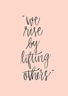 we rise by lifting others - calligraphy by psletteringshop - tameramowry.com