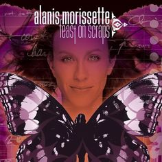 Check out: Feast On Scraps (2002) - Alanis Morissette See: http://lyrics-dome.blogspot.com/2017/01/feast-on-scraps-2002-alanis-morissette.html #lyricsdome