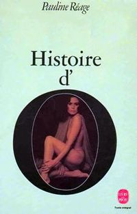 Cover of a French edition of Histoire d'O (The Story of O) by Pauline Reage.  An author ahead of her time.