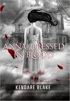 Anna Dressed in Blood by Kendare Blake is a favorite among gory thrill-seekers