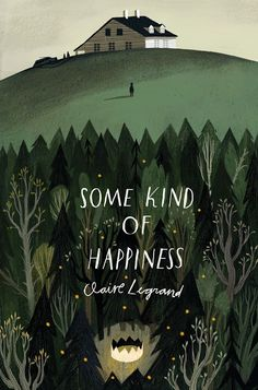Carina's Books: Cover Reveal: Some Kind of Happiness by Claire Legrand