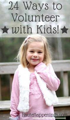 Want to give back? Check out these 24 doable ways to volunteer with kids! #kids Best Parenting Tips