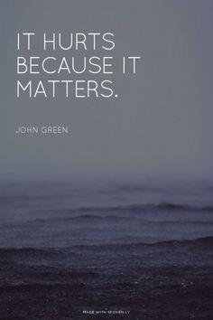 It hurts because it matters