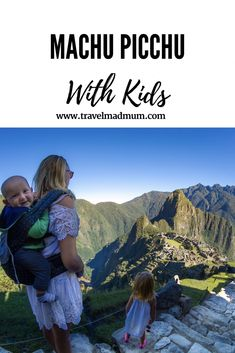 Machu Picchu WITH KIDS - how to plan your trip and a greta recommendation on a family-friendly place to stay close by #familytravel