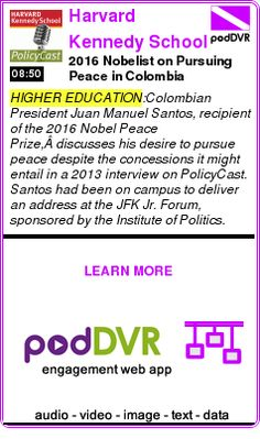 #HIGHER #PODCAST  Harvard Kennedy School PolicyCast    2016 Nobelist on Pursuing Peace in Colombia    READ:  https://podDVR.COM/?c=5701d0ca-e95d-b7ef-9392-b865b7a1e856