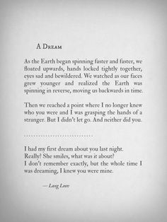 A Dream by Lang Leav this is so wonderful. Sweet Quotes, Poem Quotes, Qoutes, Lang Leav Quotes, Love And Misadventure, Promise Quotes, Poems Beautiful, Beautiful Mind, Quotes About Love And Relationships