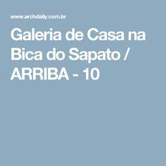 Galeria de Casa na Bica do Sapato / ARRIBA - 10