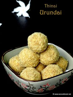 Thinai Urundai | Foxtail Millet Ladoo Recipe Middle Eastern Sweets, Millet Recipes, Indian Sweets, Sweet Desserts, Fudge, Cooking Tips, Spicy, Veggies, Low Carb