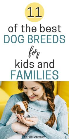 Top 11 Best Dog Breeds for Kids and Families - Well Mannered Pups Are you considering a new puppy? These are the best dog breeds for kids and families! Best Family Dog Breeds, Top Dog Breeds, Best Dog Breeds, Family Dogs, Best Puppies For Kids, Best Dogs For Families, Dogs And Kids, Family Friendly Dogs, Dog Mixes