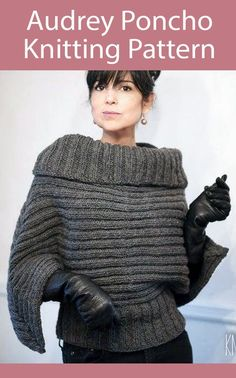 Knitting Pattern Audrey Poncho - Pullover sweater with a wide cowl neck collar. Only two small side seams to sew. Bulky weight yarn. Designed by The Knitty Contessa Poncho Knitting Patterns, Knitted Poncho, Neck Collar, Cowl Neck, Yarn Projects, Off Shoulder Tops, Fashion Pants, Pullover Sweaters, Sewing